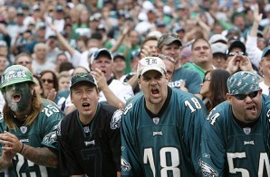 "Ain't No Love: Philadelphia Eagles Fans Named ""Most Hated Fans"" In The NFL"