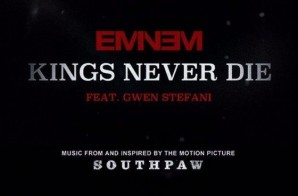 Eminem – Kings Never Die Ft. Gwen Stefani