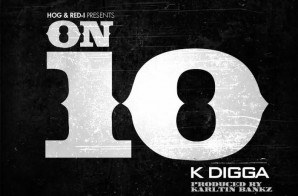 K Digga – On 10 (Prod. By Karltin Bankz)