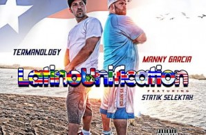 Termanology – Latino Unification Ft. Manny Garcia (Prod. By Statik Selektah)