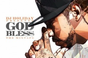 DJ Holiday – God Bless The Mixtape (Mixtape)