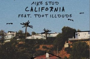Mike Stud – California Ft. Tdot IllDude