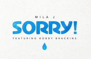 Mila J – Sorry Ft. Bobby Brackins