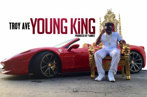 Troy Ave – Young King