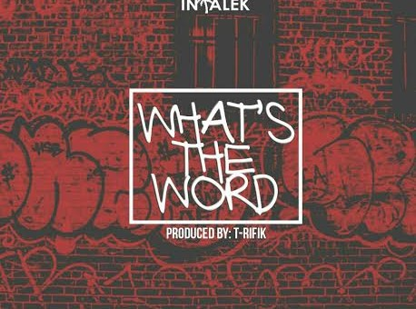 Intalek – What's The Word (Video)
