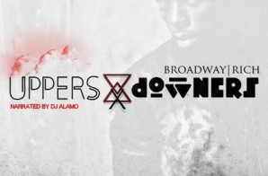 Broadway Rich – Uppers x Downers (Mixtape)