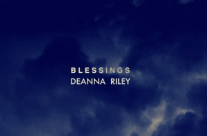 Deanna Riley – Blessings (Freestyle)
