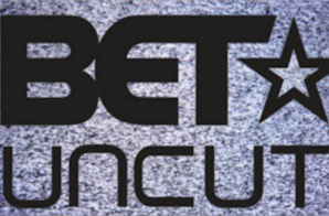 We've All Been Punk'd, 'BET Uncut' Will Not Be Returning To The Network