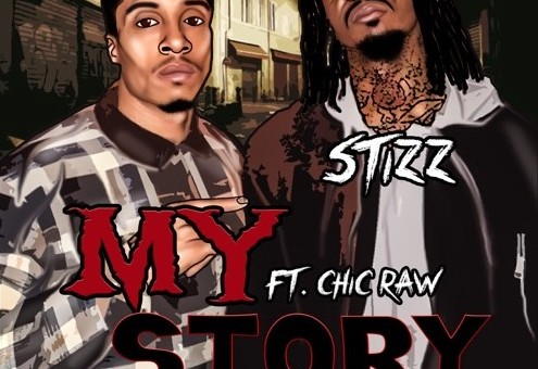 Stizz – My Story Ft. Chic Raw