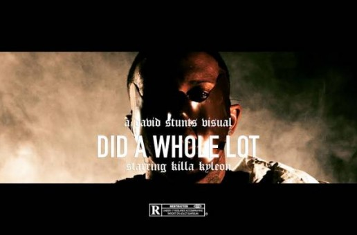 Kllla Kyleon – Did A Whole Lot (Video)
