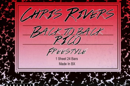 Chris Rivers – Back To Back x Rico Freestyle