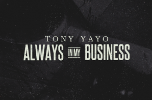 Tony Yayo – Always In My Business