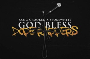 KXNG CROOKED – God Bless Dope Rappers Ft. Noah King (Prod. By Spokewheel)