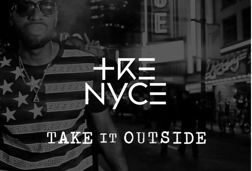 Tre Nyce – Take It Outside