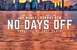 Jah Money – No Days Off Ft. Runway Rem