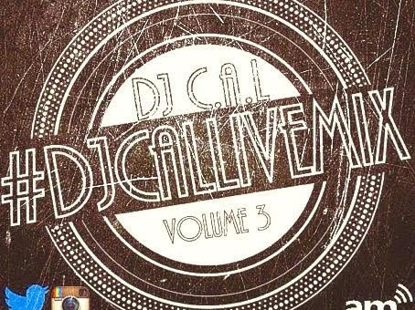DJ C.A.L. – #DJCALLIVEMIX Vol. 3 (Mixtape)