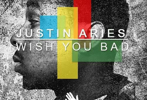 Justin Aries – Wish You Bad Ft. Squid McHale