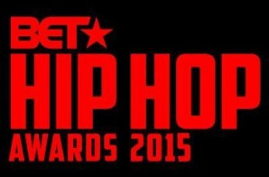 Watch The 2015 BET Hip Hop Awards Cyphers (Video)