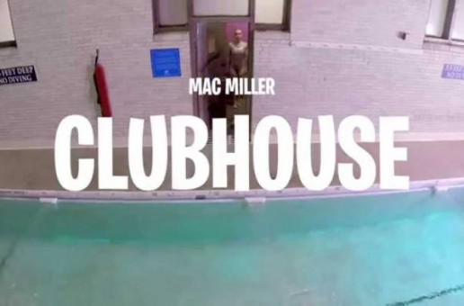 Mac Miller – Clubhouse (Official Video)