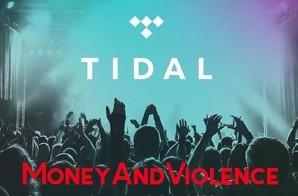 Season 2 Of Money & Violence Will Premiere On Tidal + Trailer (Video)