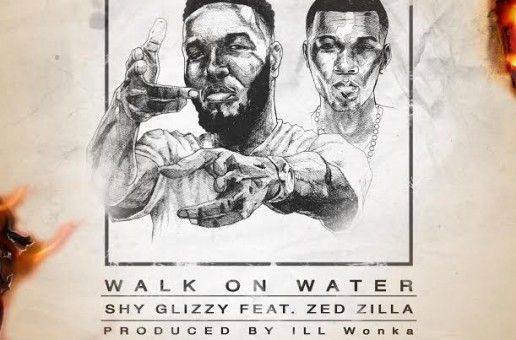 Shy Glizzy – Walk On Water Ft. Zed Zilla (Prod. By ILL Wonka)