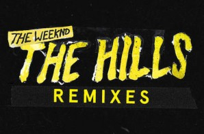 The Weeknd – The Hills (Remixes) Ft. Nicki Minaj x Eminem