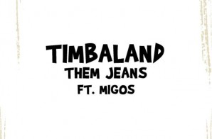 Timbaland – In Them Jeans Ft. Migos
