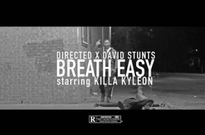 Killa Kyleon – Breathe Easy (Video)