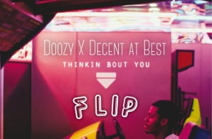 DOOZY x Decent At Best – Thinkin Bout You (Flip)
