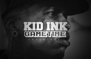 Kid Ink – Gametime (Freestyle)