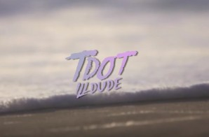 Tdot illdude – All Good (Video)
