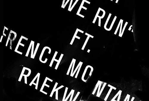 iSHi – We Run ft. French Montana & Raekwon