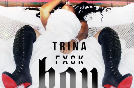 "Trina Releases ""F*ck Boy"" & ""Perfect (Remix)"""