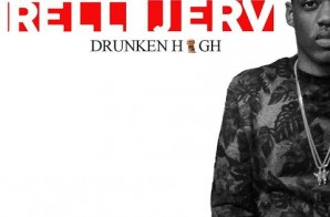 Rell Jerv – Drunken High (Video)