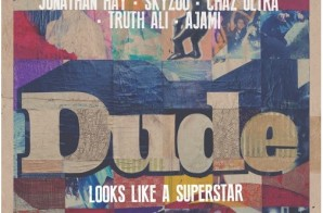 Jonathan Hay – Dude Looks Like A Superstar Ft. Skyzoo, Chaz Ultra & Truth Ali