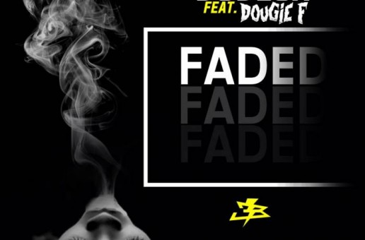 Electric Bodega – Faded Ft. Dougie F