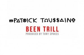 Pat Toussaint – Been Trill (Prod. By Tony Spokes)