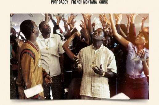 Puff Daddy – Money Ain't A Problem (Remix) Ft. French Montana & Chinx