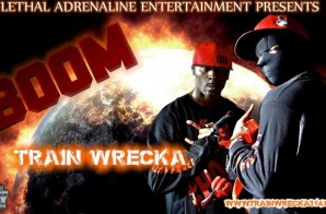 Train Wrecka – Boom