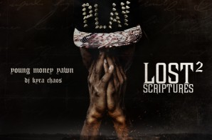 Young Money Yawn – Lost Scriptures 2 (Mixtape) (Hosted By Kyra Chaos)