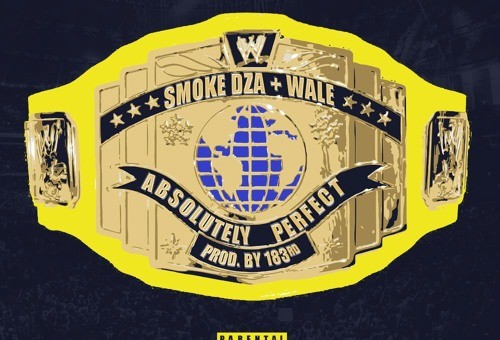 Smoke DZA – Absolutely Perfect Ft. Wale