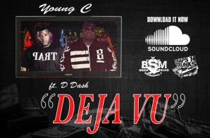 Young C – Deja Vu Ft. D Dash (Video)