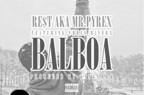 Re$t – Balboa Ft. Chris Rivers