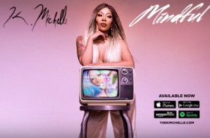 K. Michelle – Mindful Ft. T-Pain