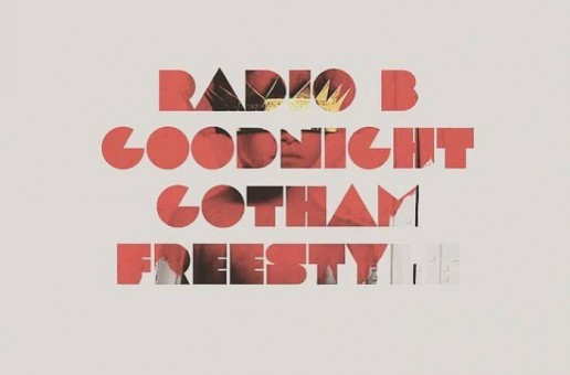 Radio B – Goodnight Gotham (Freestyle)