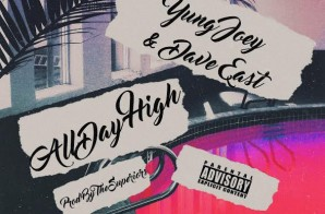 Yung Joey x Dave East – All Day High
