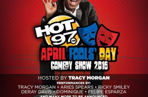 Hot 97's April Fools Day Comedy Show Hosted By Tracy Morgan (NYC)