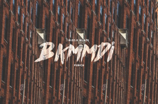Bizz-E Blaze – BKMMDI Ft. Punch