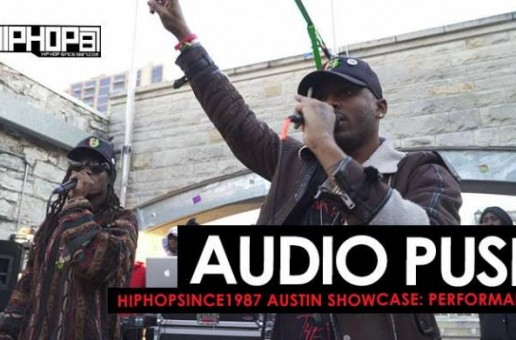 "Audio Push Performs ""Grindin My Whole Life"", Quick Fast"" & More At The 2016 Austin HHS1987 Showcase (Video)"