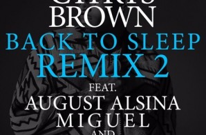 Chris Brown – Back To Sleep (Remix) Ft. August Alsina, Miguel & Trey Songz
